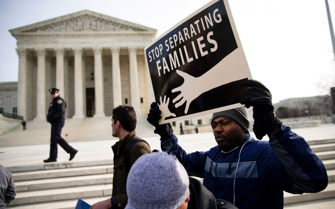 Will Supreme Court Deliver the Much Anticipated Relief for Immigrant Families?